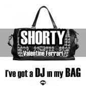 I've Got a DJ in My Bag by Shorty