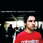 The Inhuman Condition de Sam Roberts