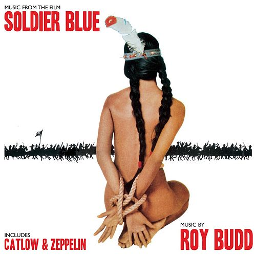 Soldier Blue (Original Motion Picture Soundtrack) by Roy Budd