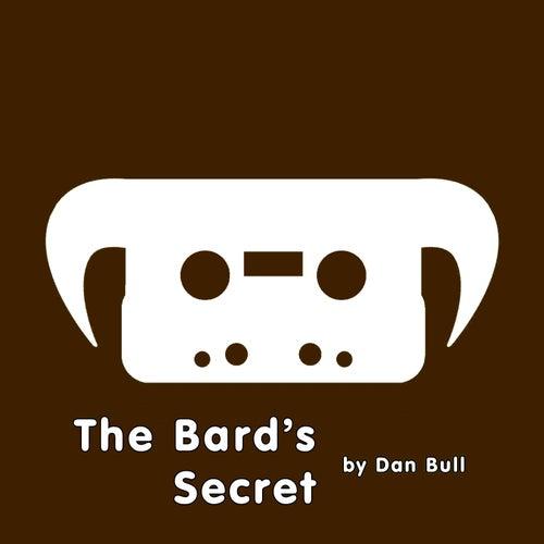 The Bard's Secret by Dan Bull