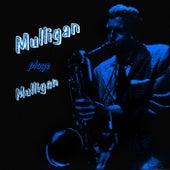 Mulligan Plays Mulligan von Gerry Mulligan