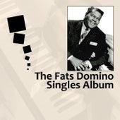The Fats Domino Singles Album by Fats Domino