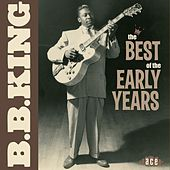 The Best Of The Early Years by B.B. King