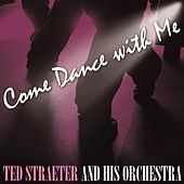 Come Dance With Me de Ted Straeter