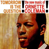 Tommorow Is The Question von Ornette Coleman
