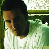 My Name by Jonathan Blake Salazar