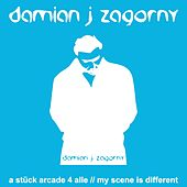 My Scene Is Different von Damian J Zagorny