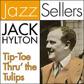 Tip-Toe Thru' the Tulips (JazzSellers) by Jack Hylton
