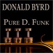 Pure D. Funk (30 Original Tracks) by Donald Byrd