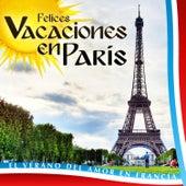 Felices Vacaciones en Paris. El Verano del Amor en Francia by Various Artists