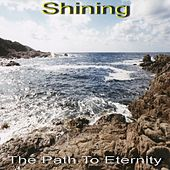 The Path to Eternity by The Shining