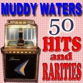 50 Hits And Rarities von Muddy Waters