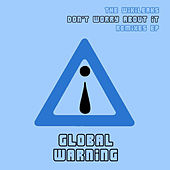 Don't Worry About It - The Wikileaks Remixes EP by Global Warning