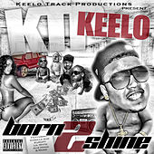 Born 2 Shine by Keelo
