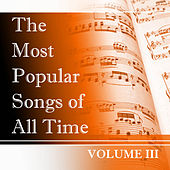 The Most Popular Songs of All Time, Vol. 3 de Various Artists