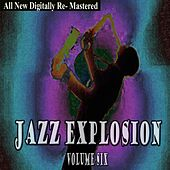 Jazz Explosion - Volume 6 by Various Artists