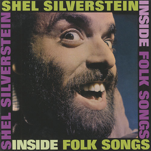 Inside Folk Songs by Shel Silverstein