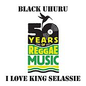 I Love King Selassie de Black Uhuru