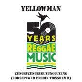 Zungguzungguguzungguzeng (Horsepower Productions Remix) de Yellowman