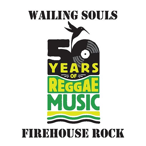 Firehouse Rock de Wailing Souls