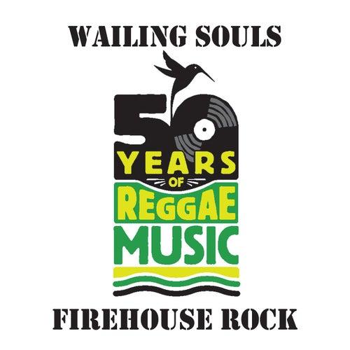 Firehouse Rock de Wailing Souls