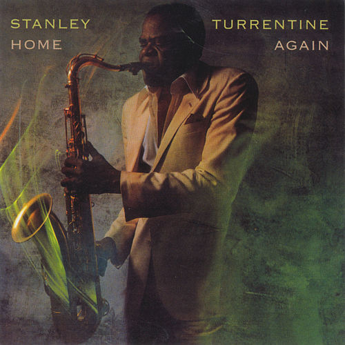 Home Again by Stanley Turrentine