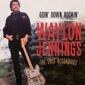 Goin' Down Rockin' by Waylon Jennings