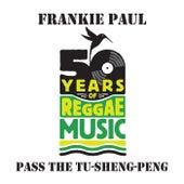 Pass The Tu-Sheng Peng by Frankie Paul