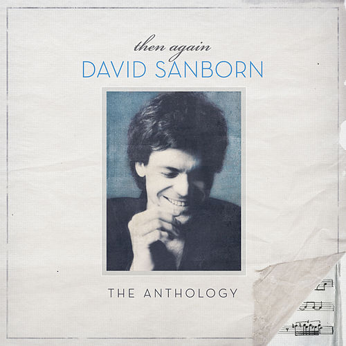 Then Again: The David Sanborn Anthology by David Sanborn