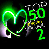 Top 50 Best of Electro: Volume 2 by Various Artists