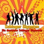 Schlager Giganten - Die deutsche Schlager Hitparade von Various Artists