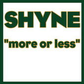 More Or Less by Shyne