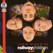 Listen On: The Best of The Railway Children by Railway Children