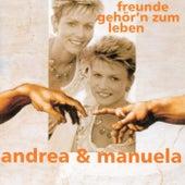 Freunde Gehör'n Zum Leben by Andrea