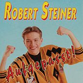 Aufgepasst von Robert Steiner