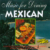 Music for Dining - Mexican by Anton Hughes