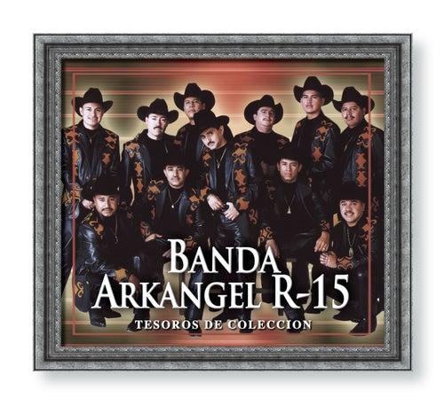Tesoros de Coleccion by Banda Arkangel R-15