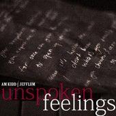 Unspoken Feelings (feat. JeffLum) by A.M. Kidd