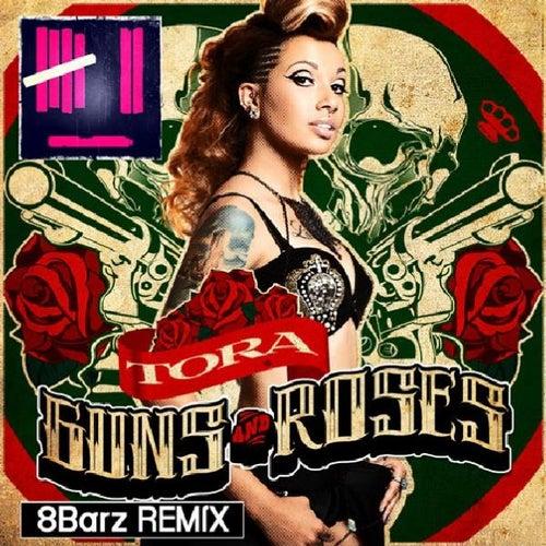 Guns and Roses (8barz Remix Radio Edit) by Tora