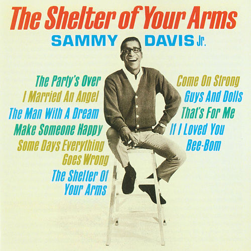 The Shelter Of Your Arms by Sammy Davis, Jr.