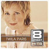 8 Great Hits Twila Paris by Twila Paris