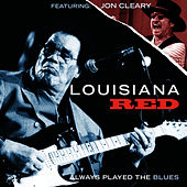 Always Played the Blues (2012 Remix) di Louisiana Red