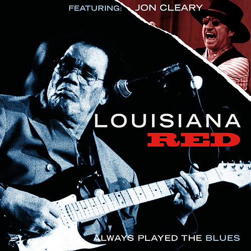 Always Played the Blues (2012 Remix) by Louisiana Red