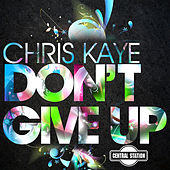 Don't Give Up von Chris Kaye