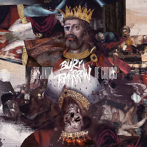 The Union of Crowns by Bury Tomorrow