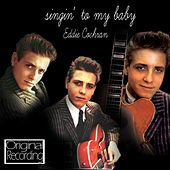 Singin' To My Baby by Eddie Cochran