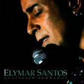 Guerreiro Sonhador de Elymar Santos