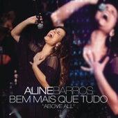 Bem mais que tudo (Above All) by Aline Barros