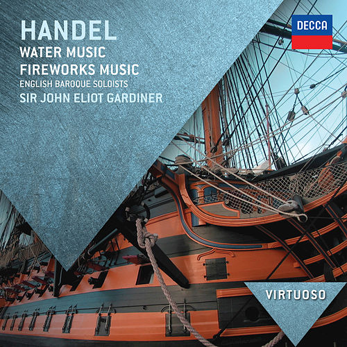 Handel: Water Music; Fireworks Music by English Baroque Soloists