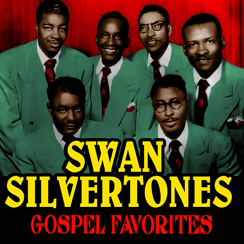 Gospel Favorites by The Swan Silvertones